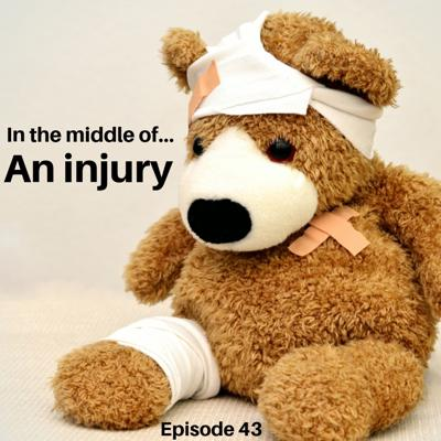 Cover art for Episode 43: In the middle of...injuries