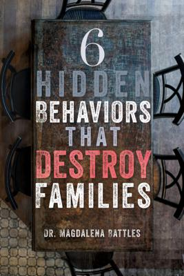 Cover art for 6 Hidden Behaviors That Destroy Families (And How to Avoid Them)