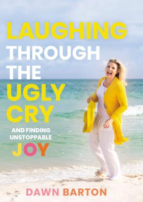 Cover art for Laugh Through The Ugly Cry and Find Joy!