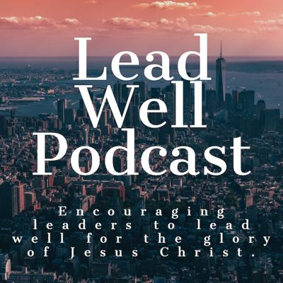 Cover art for Lead Well Podcast w/ Pastor Charles Stone (Episode #6)
