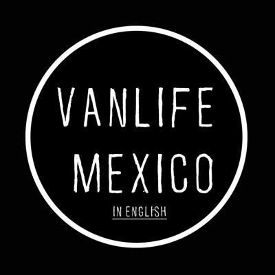 Cover art for Doing Vanlife in Mexico as a foreigner. - Episode1