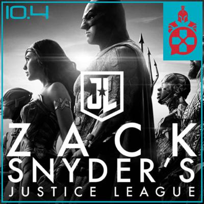 Cover art for Episode 10.4: Justice League Snydercut, SGN's New Home, and TLOU2 Gameplay Trailer