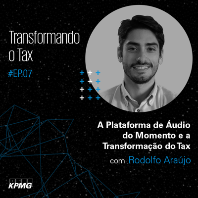Cover art for #EP.07 – Transformando o Tax: A Plataforma de Áudio do Momento e a Transformação do Tax