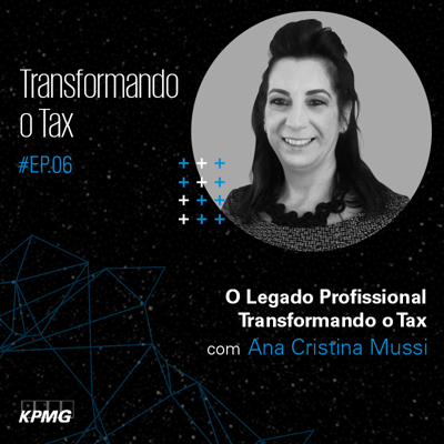 Cover art for #EP.06 – Transformando o Tax: O Legado Profissional Transformando o Tax