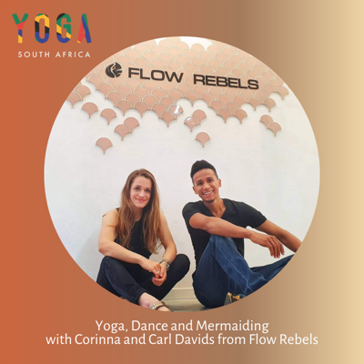 Yoga, Dance and Mermaiding with Corinna and Carl Davids from Flow Rebels