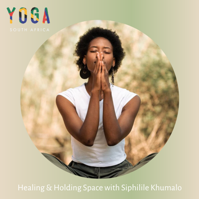 Healing & Holding Space with Siphilile Khumalo