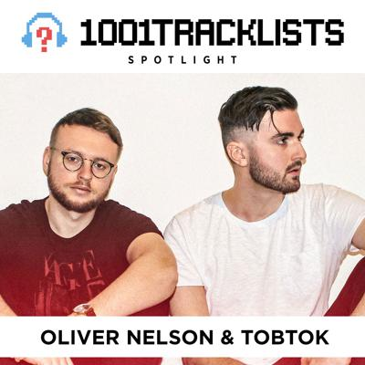 Cover art for Oliver Nelson & Tobtok - 1001Tracklists Spotlight Mix