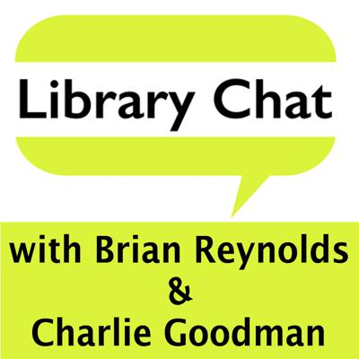 Cover art for Library Chat with Brian Reynolds & Charlie Goodman