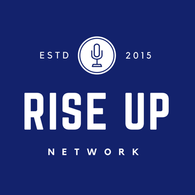 Rise Up Network's Podcast