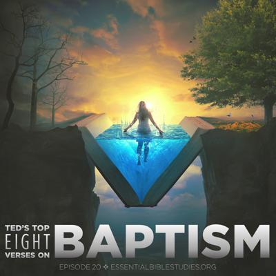 Cover art for Ted's Top Eight Baptism Passages