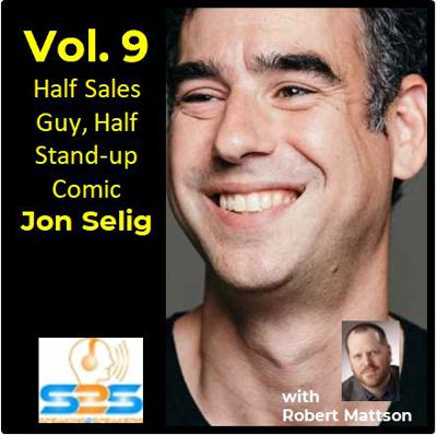 Cover art for S2S - Vol. 9 - Half Sales Guy/Half Stand Up - Jon Selig