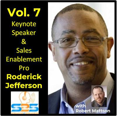Cover art for S2S - Vol. 7 - Keynote Speaker and Sales Enablement Pro - Roderick Jefferson