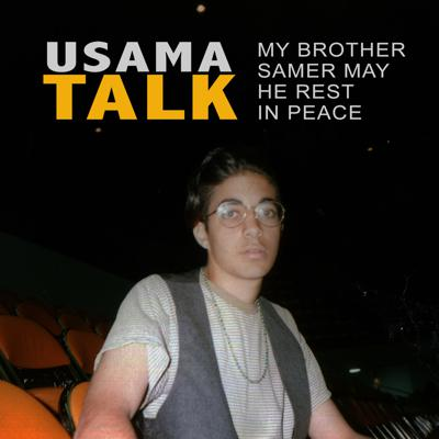 My Brother Samer May He Rest in Peace