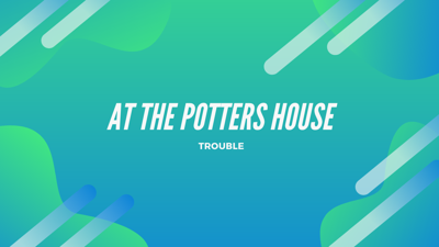 Cover art for Trouble at the Potter's House