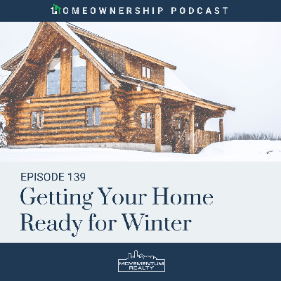 Cover art for Getting Your Home Ready for Winter -EP 139- Homeownership