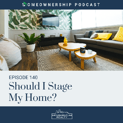 Cover art for Should I Stage My Home? -EP 140- Homeownership