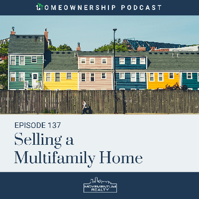 Cover art for Selling a Multifamily Home -EP 137- Home Ownership