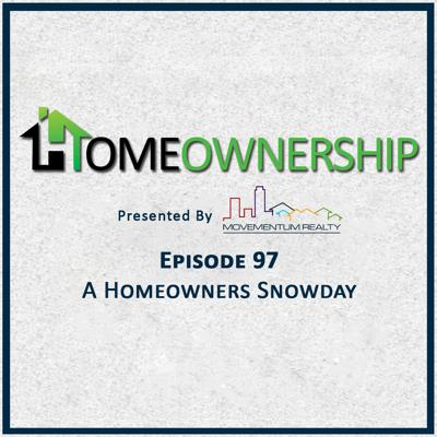 Cover art for A Homeowners Snow Day - EP97 - Homeownership