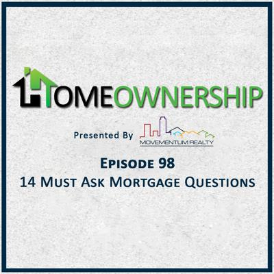 Cover art for 14 Must Ask Mortgage Questions - EP98 - Homeownership