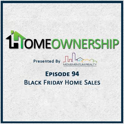 Cover art for Black Friday Home Sales - EP94 - Homeownership
