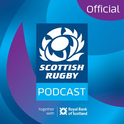 The Official Scottish Rugby Podcast