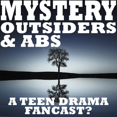 Mystery, Outsiders, and Abs