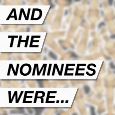 And the Nominees Were...