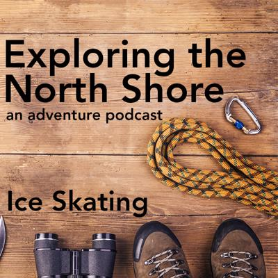 Cover art for Episode 18: Ice Skating on the North Shore
