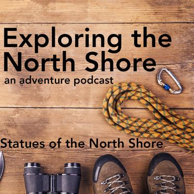 Cover art for Episode 20: Statues of the North Shore