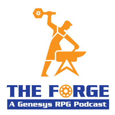 The Forge: A Genesys RPG Podcast