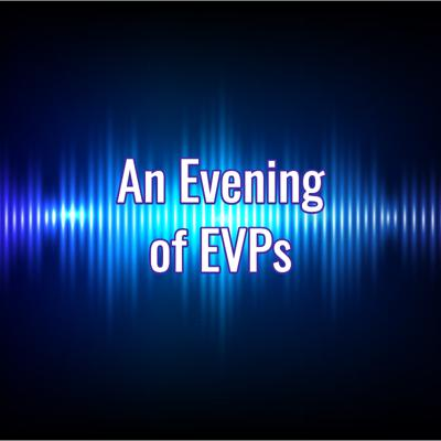 Cover art for An Evening of EVPs by Mystic Moon Cafe