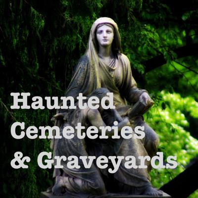 Cover art for Haunted Cemeteries & Graveyards