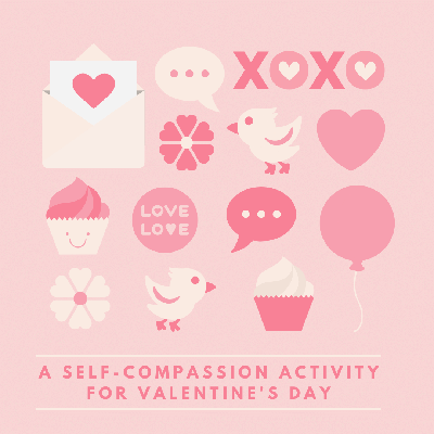 Cover art for A Valentine's Day Self-Compassion Activity