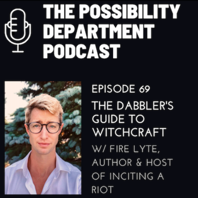 Cover art for Dabbler's Guide to Witchcraft w/ Fire Lyte, Author & Host of Inciting a Riot