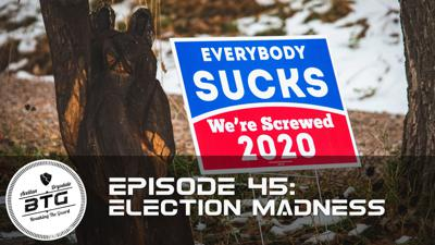 Cover art for BTG 45 - Election Madness