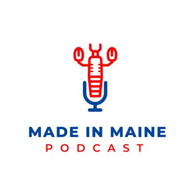 Made in Maine Podcast