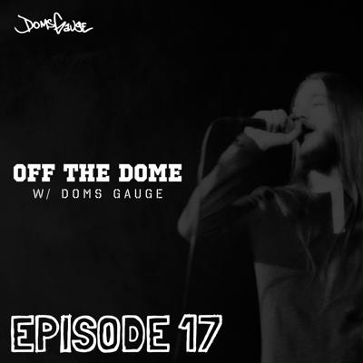 Off The Dome w/ Doms Gauge