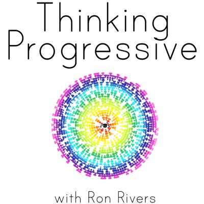 Thinking Progressive with Ron Rivers