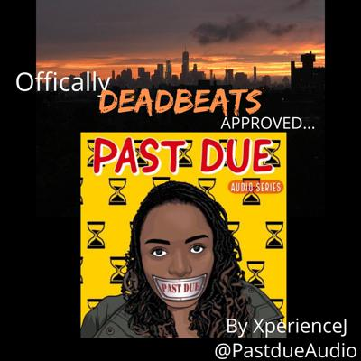 Cover art for Podcast Series Deadbeats approved - Past Due Audio Series