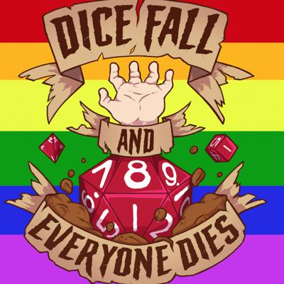 Dice Fall and Everyone Dies