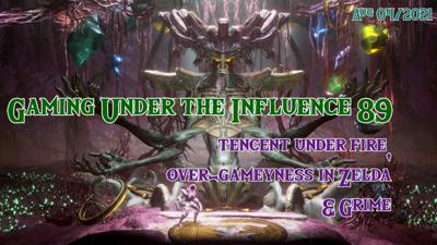 Cover art for Tencent Under Fire, Over-Gameyness in Zelda & Grime - GUI 89