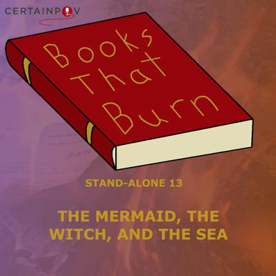 Cover art for Stand-Alone 13: The Mermaid, the Witch, and the Sea - Maggie Tokuda-Hall