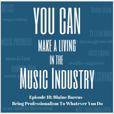 Cover art for Episode 18: Blaine Barcus - Bring Professionalism To Whatever You Do