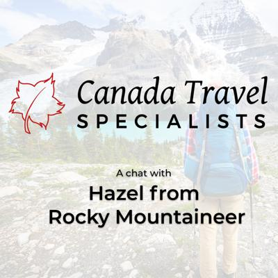 Cover art for Canada Travel Specialists - Hazel from Rocky Mountaineer