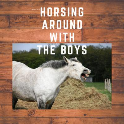 Horsing Around With The Boys