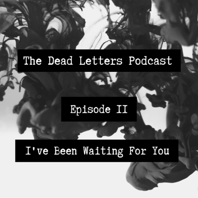 Cover art for Episode 11 - I've Been Waiting For You