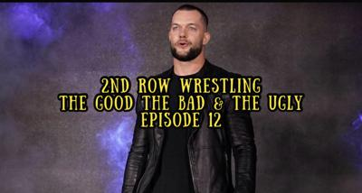 Cover art for 2nd Row Wrestling - Episode 12 - The Good, The Bad & The Ugly