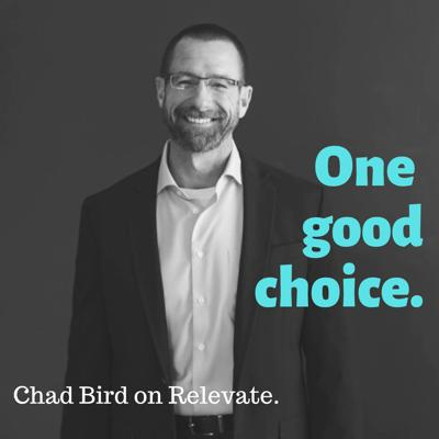 Cover art for One good choice with Chad Bird