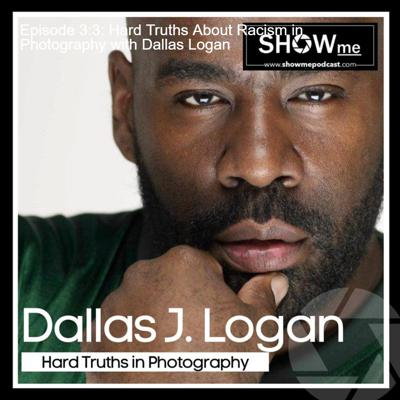 Cover art for Episode 3:3: Hard Truths About Racism in Photography with Dallas Logan