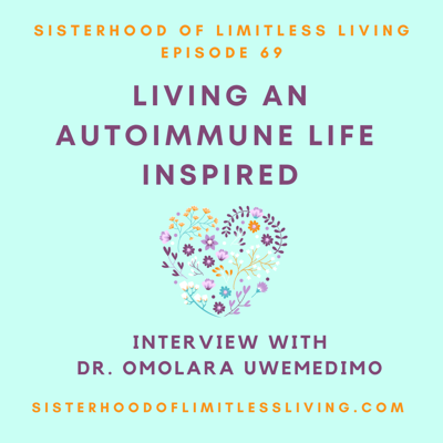 Cover art for Episode 69: Interview with Dr. Omolara Uwemedimo on Living an Autoimmune Life Inspired